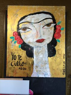 Yo te cielo. Frida. By Thelma