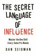 In The Secret Language of Influence, author Dan Seidman teaches salespeople how to listen, gain psychological insight, and influence others. Influence occurs at a level just below the buyer's awareness. By means of customized dialogues and using effective language, sales professionals can have relaxed, comfortable, and productive conversations with buyers. Getting buyers to make decisions requires identifying their dialect and then tailoring the sales pitch to fit the buyers.