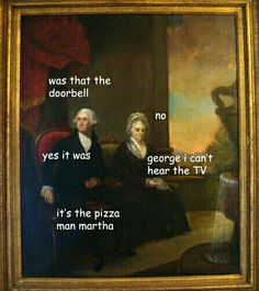 George Washington is funny