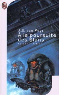 Alfred E. van Vogt : A la poursuite des Slans (Slans) - 1946