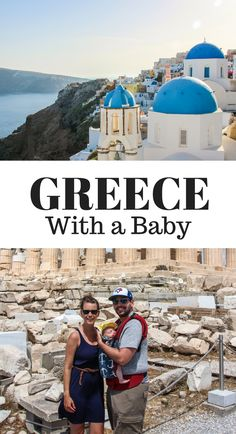 Travelling to Greece with a baby. This article covers everything you need to know for taking your baby to Greece. It includes info on Santorini, Mykonos, Athens, Naxos, Delphi and Meteora! Read more at www.BabyCanTravel.com/blog
