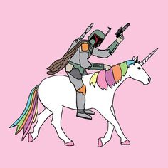 Boba Fett riding a unicorn<--your argument is invalid