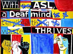 Deaf Mind thrives with asl Sign Language Art, American Sign Language, Psychology Meaning, Asl Interpreter, Deaf Art, Asl Signs, Human Body Unit, Deaf Culture, Love People