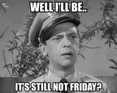 It's still not friday meme. wednesday meme It's still not friday meme. Funny Friday Memes, Its Friday Quotes, Funny Quotes, Funny Memes, Funny Thursday Quotes, Lmfao Funny, Random Quotes, True Quotes, Positive Quotes