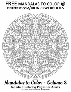 FREE Mandala Coloring Pages from the Book of Ironpower Publishing's Mandalas to Color Volume 2 at http://www.amazon.com/Mandalas-Color-Mandala-Coloring-Adults/dp/1495387631 | Hi @jamar3030, we've got lots of original FREE Mandalas to print on our boards, please follow to be updated when we add more | Happy Pinning!