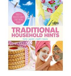Traditional Household Hints: Tried and Trusted Ways for Home, Garden, Health and Beauty : Reader's Digest : 9781780201399