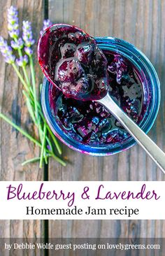 Recipe for Blueberry jam with fresh Lavender buds and sweet Honey. Lavender adds a light floral and almost nutty flavor to this fruity jam