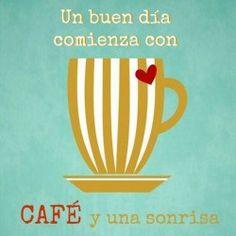 Un buen dia comienza con cafe y una sonrisa….