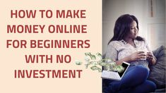 How to Make Money Online for Beginners FREE With No Investment Required. how to make money online for beginners,how to make money online for free,ideas to make money,real ways to earn money online,make money from home online,make money from home uk,how to make money from home,how to earn money from home without any investment,how to earn money online without paying anything,how to make quick money in one day,make money fast today,how to make quick money in one day online.