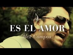Alex Campos | Es el amor | Video oficial HD - YouTube