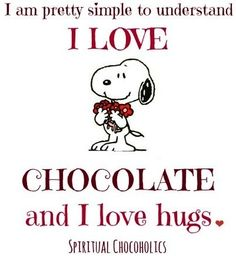 """I love chocolate and hugs"" Snoopy Peanuts Gang, Peanuts Cartoon, Charlie Brown And Snoopy, Chocolate Quotes, I Love Chocolate, Chocolate Lovers, Love Hug, My Love, Comic Cat"
