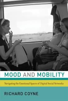 Buy Mood and Mobility by Richard Coyne at Mighty Ape NZ. An argument that as we engage with social media on our digital devices we receive, modify, intensify, and transmit moods. We are active with our mobi. Experimental Psychology, Social Networks, Social Media, Penguin Random House, Digital Technology, Listening To Music, Audiobooks, This Book, Author