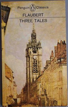 "Flaubert, Three Tales. Need to read ""A Simple Heart"""