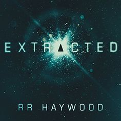 Free Reading Extracted: Extracted, Book 1 by R. R. Haywood___In 2061 a young scientist invents a time machine to fix a tragedy in his past. But his good intentions turn catastrophic when an early test reveals something unexpected: the end of the world.  A desperate plan is formed: recruit three heroes, ordinary humans capable of extraordinary things, and change the future.  Safa Patel is an elite police officer, on duty when Downing Street comes under terrorist attack. As armed men storm…