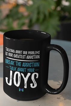 "This inspirational Talk About Your Joys coffee mug is colorfully designed! This coffee cup makes the best Christmas gift and is a perfect birthday present. Morning coffee and evening tea never tasted so good as when you drink it from one of these inspiring and motivational mugs. Perfect for positive people who love coffee mugs with inspirational sayings and quotes. FULL QUOTE: ""Talking About Our Problems Is Our Greatest Addiction. Break The Addiction. Talk About Your Joys"" Positive People, Positive Quotes, Full Quote, Secret Law Of Attraction, Simple Reminders, Inspirational Quotes Pictures, Best Christmas Gifts, Coffee Quotes, Domestic Violence"