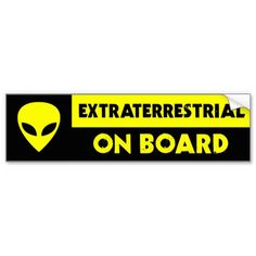 EXTRATERRESTRIAL ON BOARD Bumper Sticker #Sticker #StickerBumper #AlienOnBoard #Alien #UFO