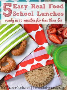 5 Easy Real Food School Lunches Ready in 30 Minutes for Less Than $5 - The Humbled Homemaker