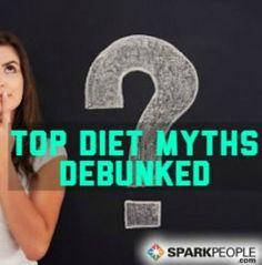Are you still falling for these diet myths? | via @SparkPeople #nutrition #food #weight