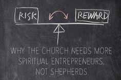 Why the Church Needs More Spiritual Entrepreneurs, Not Shepherds