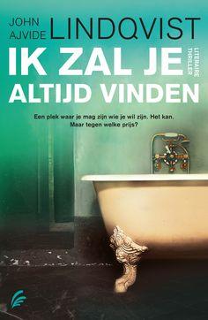Vlijmscherp en beklijvend. Ik zal je altijd vinden is de nieuwe thriller van de Zweedse auteur John Ajvide Lindqvist.