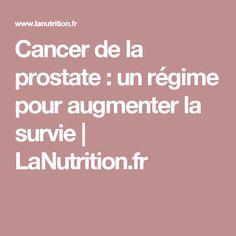 Cancer de la prostate : un régime pour augmenter la survie   LaNutrition.fr