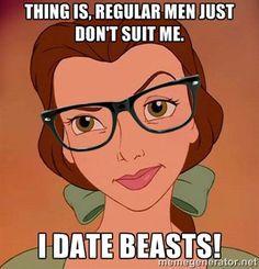 I date beasts!