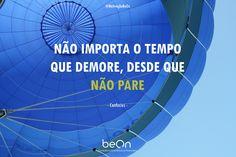 Não pare até conquistar o que pretende!  www.beon.pt