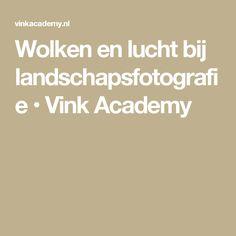 Wolken en lucht bij landschapsfotografie • Vink Academy
