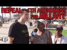 Hillary Supporters: REPEAL 4th AMENDMENT if She's Elected President to Protect Americans From ISIS - YouTube