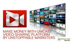 Make Money with UMCast Video Sharing Platform by Unstoppable Marketers http://downline4life.com/umcast.html