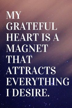 101 Positive Affirmations To Help You Slay The Day My grateful heart is a magnet that attracts every Positive Affirmations Quotes, Self Love Affirmations, Wealth Affirmations, Law Of Attraction Affirmations, Gratitude Quotes, Affirmation Quotes, Positive Quotes, Quotes To Live By, Life Quotes