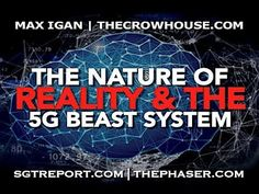 The Nature of Reality & The 5G Beast System -- Max Igan