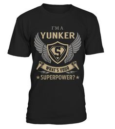 """# YUNKER - Superpower Name Shirts .    I'm a YUNKER What's Your Superpower Name ShirtsSpecial Offer, not available anywhere else!Available in a variety of styles and colorsBuy yours now before it is too late! Secured payment via Visa / Mastercard / Amex / PayPal / iDeal How to place an order  Choose the model from the drop-down menu Click on """"Buy it now"""" Choose the size and the quantity Add your delivery address and bank details And that's it!"""