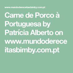 Carne de Porco à Portuguesa by Patrícia Alberto  on www.mundodereceitasbimby.com.pt