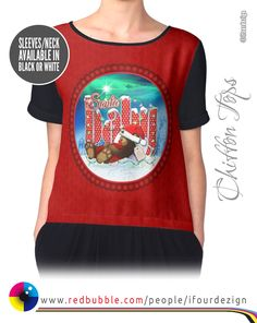 Santa Baby - Red | Chiffon Top by @ifourdezign - Also available in green. #Apparel #WomensFashion #ChiffonTops #Festive #Redbubble