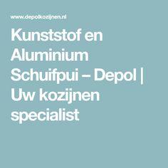 Kunststof en Aluminium Schuifpui – Depol   Uw kozijnen specialist