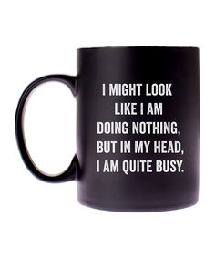 Keep your coworkers updated on your work status with this mug that features a sass-filled saying. Keep your coworkers updated on your work status with this mug that features a sass-filled saying. Coffee Mug Quotes, Funny Coffee Mugs, Coffee Humor, Funny Mugs, Funny Gifts, Work Status, Mug Shots, Shirts With Sayings, Coffee Cups