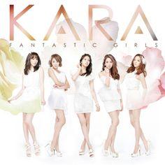 KARA - Fantastic Girls.