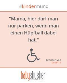 """""""Mama, hier darf man nur parken, wenn man einen Hüpfball dabei hat.""""  #kindermund                                                                                                                                                                                 Mehr"""