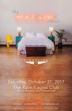TIMEFLIES  Too Much To Dream Tour Saturday, October 21, 2017 at 8pm  The Rave/Eagles Club - Milwaukee WI  All Ages to enter / 21+ to drink