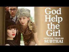 GOD HELP THE GIRL : บ่มหัวใจ...ใส่เสียงเพลง Official Trailer (Sub thai)
