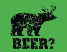 Funny beer t shirt  bear deer t shirt redneck by foultshirts, $12.00