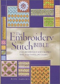 The Embroidery Stitch Bible by Betty Barnden,http://www.amazon.com/dp/0873495101/ref=cm_sw_r_pi_dp_rzWmtb1DQZ27258G