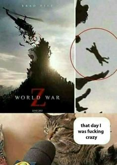 World War Z That Day I Was Fucking Crazy - Funny Memes. The Funniest Memes worldwide for Birthdays, School, Cats, and Dank Memes - Meme Animal Jokes, Funny Animal Memes, Cat Memes, Dankest Memes, Funny Animals, Crazy Funny Memes, Really Funny Memes, Stupid Funny Memes, Funny Relatable Memes
