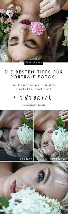 Die besten Tipps für deine Portraits: So kannst du Portrait Fotos bearbeiten!