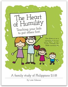 Heart of Humility: Teaching Your Kids to Put Others First (A family study of Philippians 2:1-18)
