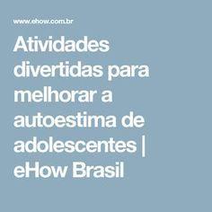 Atividades divertidas para melhorar a autoestima de adolescentes | eHow Brasil
