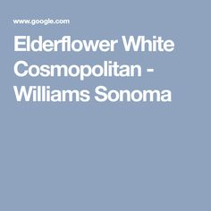 Elderflower White Cosmopolitan - Williams Sonoma