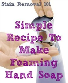 Make a little hand soap go a long long way with this simple and frugal recipe for making foaming soap {on Stain Removal 101}