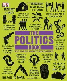The Politics Book (Big Ideas Simply Explained) by DK Publishing,http://smile.amazon.com/dp/1465402144/ref=cm_sw_r_pi_dp_K8dCtb12PYV321T1